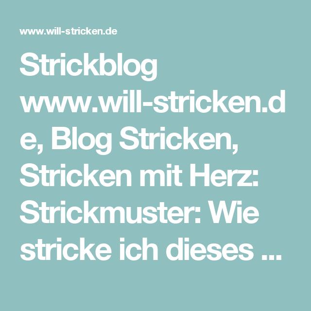 Photo of Knitting blog www.will-stricken.de, blog knitting, knitting with heart: knitting pattern: …