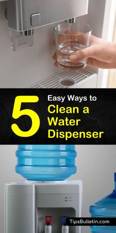 5 Easy Ways To Clean A Water Dispenser Water Dispenser Clean Water Dispenser Diy Household Cleaners