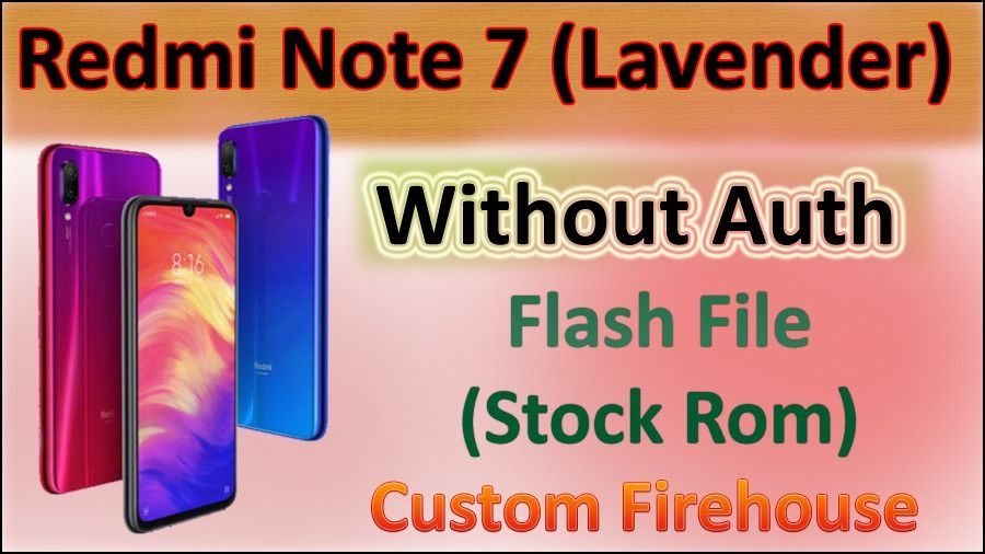 Xiaomi Redmi Note 7 Without Auth Flash File Stock Rom Note 7 Rom Flash