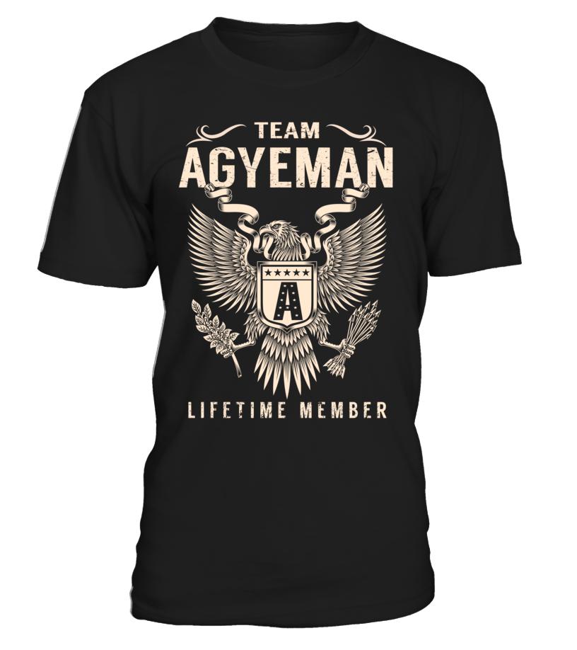 Team AGYEMAN Lifetime Member Last Name T-Shirt #TeamAgyeman