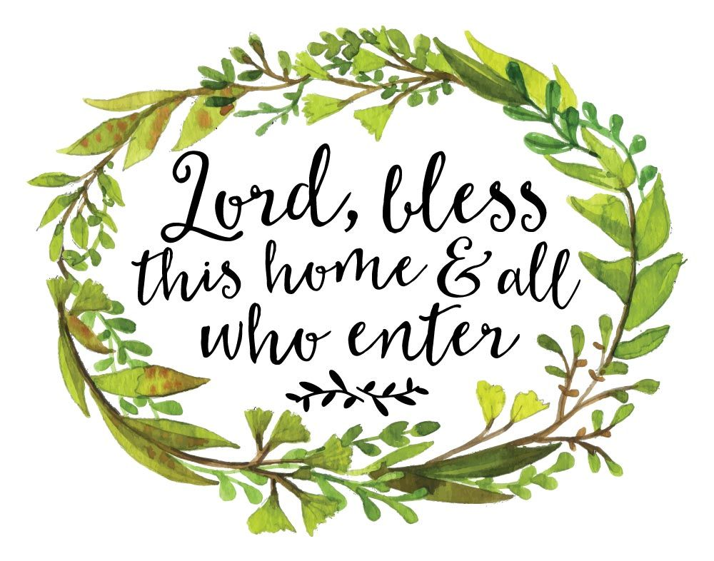 Lord Bless This Home And All Who Enter We Don T Always Know Everyone S Battle However Does Sometimes Need Is A Simple Prayer Displayed As