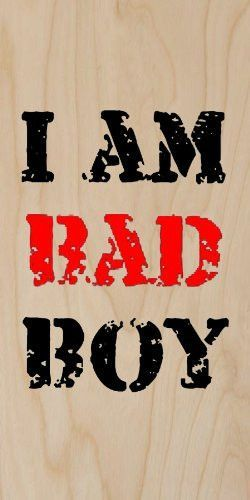 I Am Bad Boy Text Black Red Plywood Wood Print Poster Wall Art Bad Boy Quotes Cute Boy Wallpaper Funny Phone Wallpaper