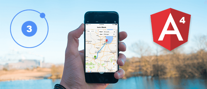 Step by Step Tutorial of Ionic 3, Angular 4 and Google Maps