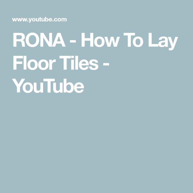 Rona How To Lay Floor Tiles Youtube Tile Hallway Pinterest