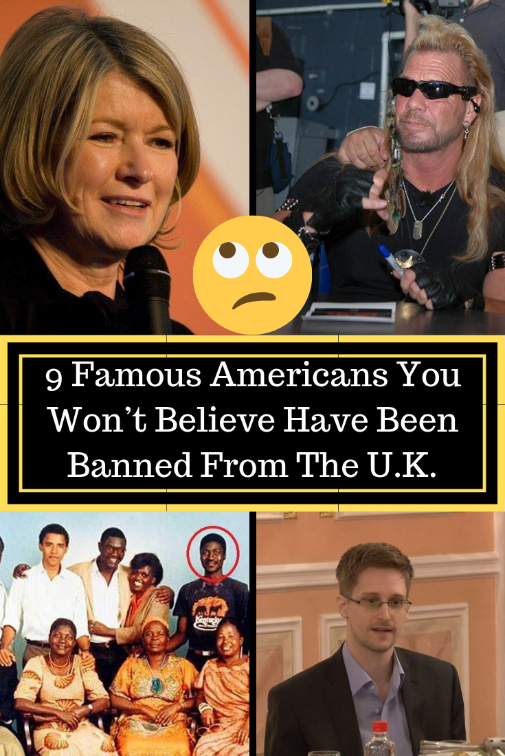 9 Famous Americans You Won T Believe Have Been Banned From The U K Funny Moments Hilarious Parenting Fail