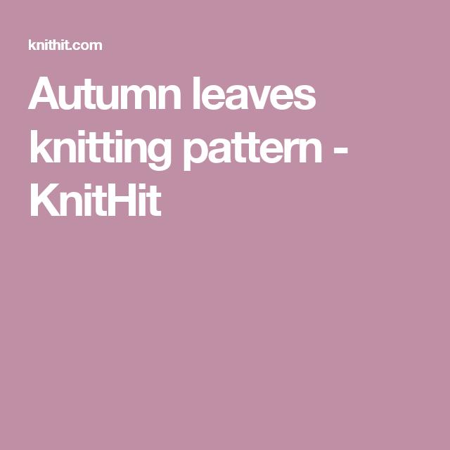 Autumn leaves knitting pattern - KnitHit