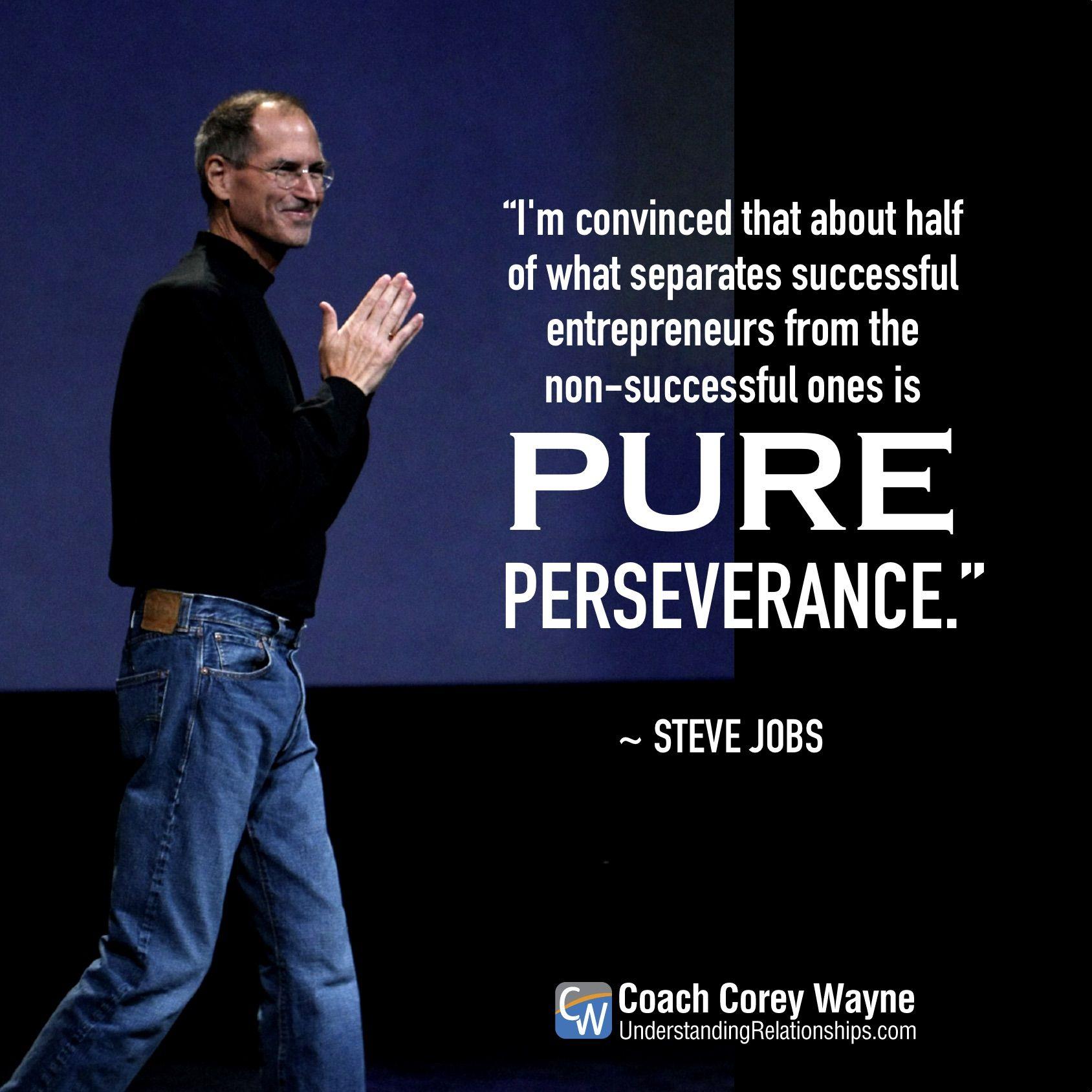 Persistence Motivational Quotes: #stevejobs #success #coaching #coachcoreywayne #confidence