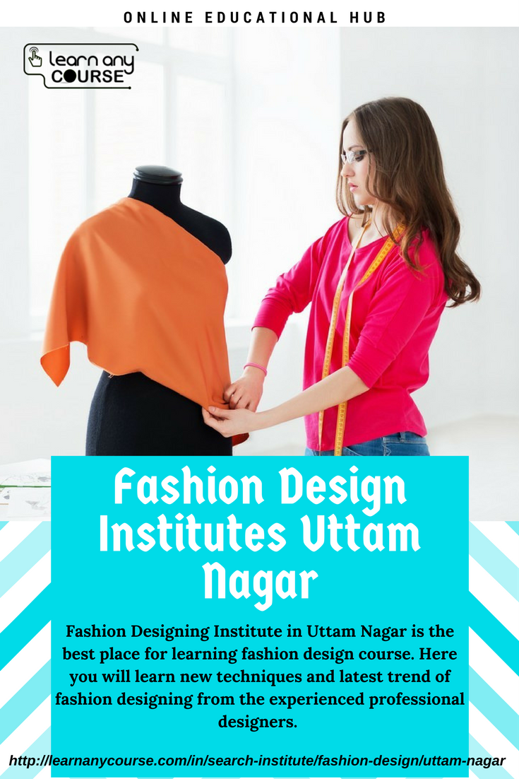 Learn Any Course Is Known As The Top Online Educational Hub That Offers Finest Institutes Of Fashion Online Tutoring Online Education Fashion Designing Course