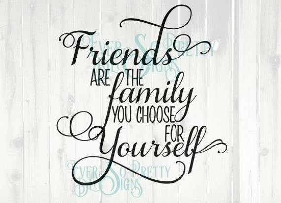 Download svg files, family svg, Friends are the Family you choose ...