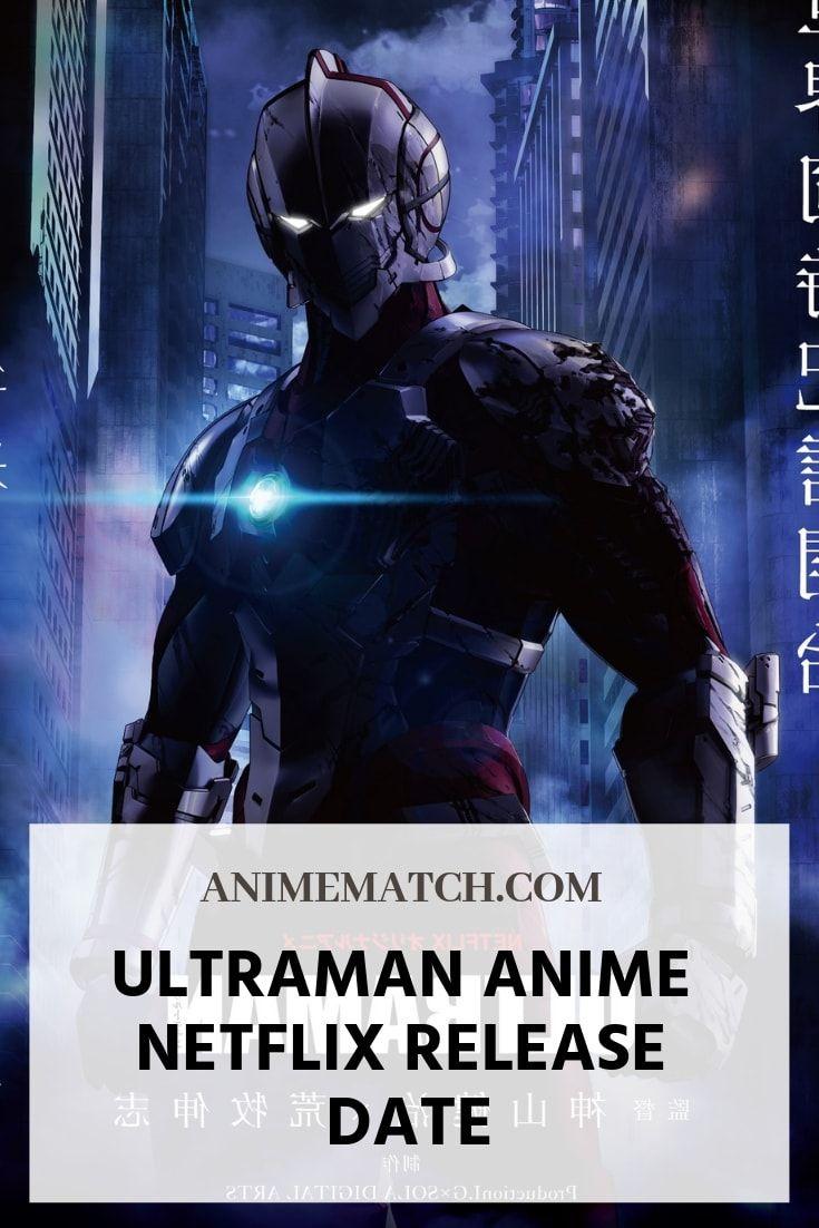 Ultraman Anime Netflix Release Date Netflix releases