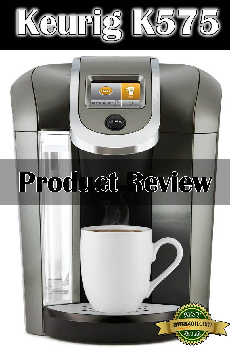 Keurig K575 Single Serve Programmable KCup Coffee Maker