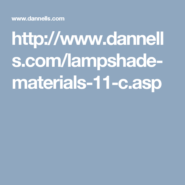 Httpdannellslampshade Materials 11 Cp Lighting
