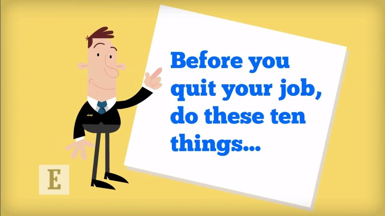 Before You Quit Your Job, Do These 10 Things. Read