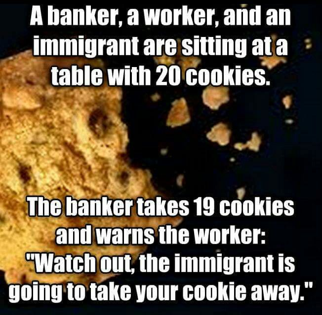 A banker, a worker and an immigrant.... | Idiotic ...