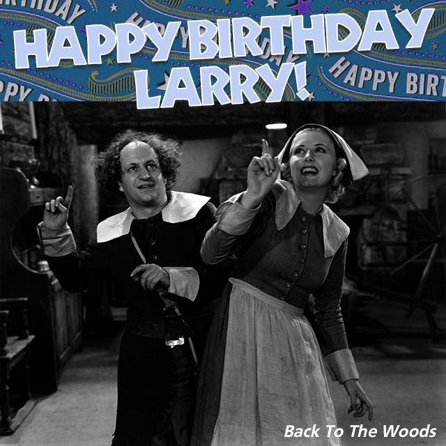 Happy Birthday Larry! He was born October 5th, 1902 in ...