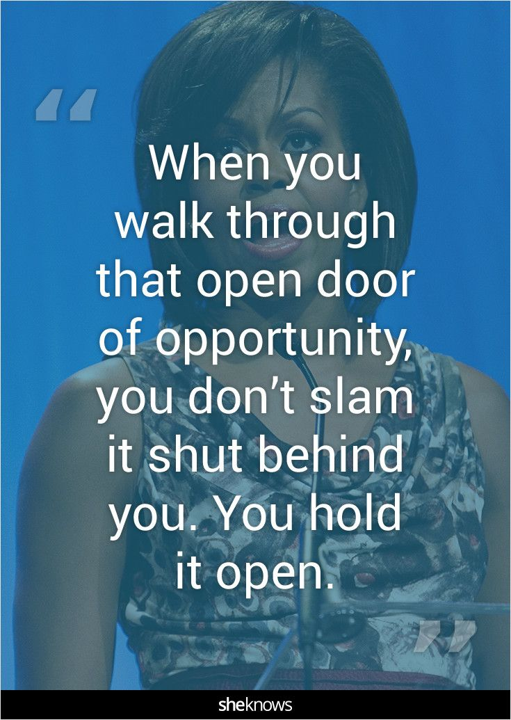 Michelle Obama's Best Quotes Can Help Us Get Through The Next Four New Open Door Quotes