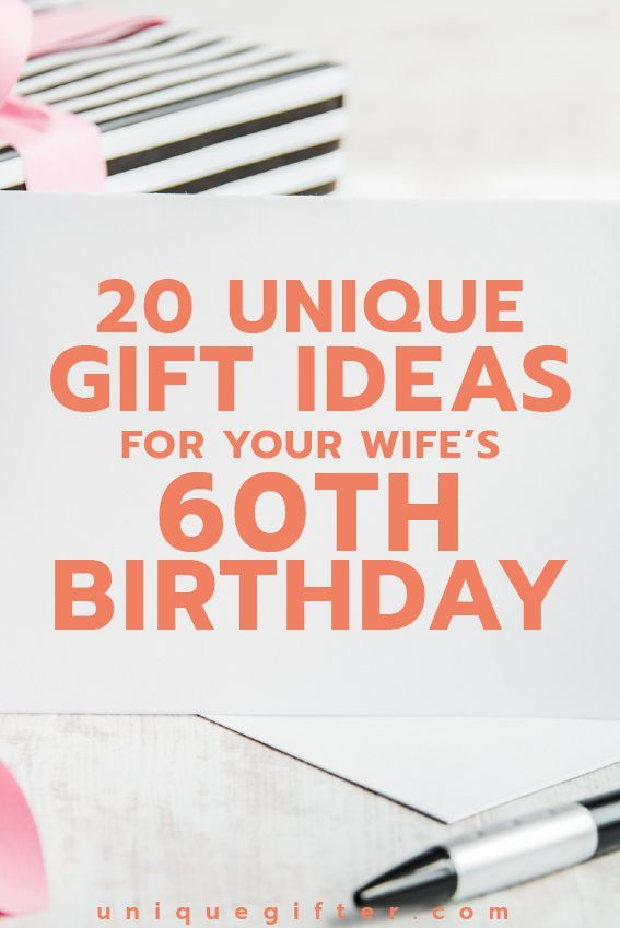 Gift Ideas For Your Wifes 60th Birthday