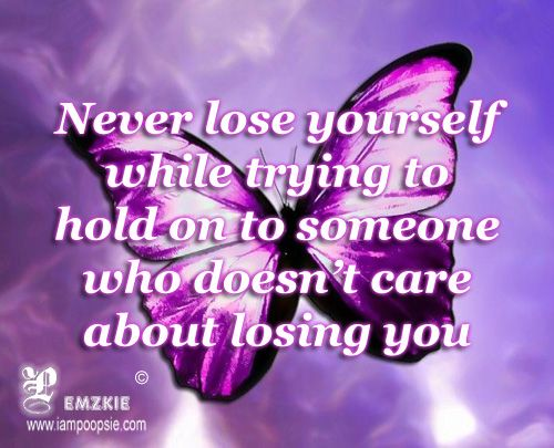 Never Lose Yourself While Trying To Hold On To Someone Who