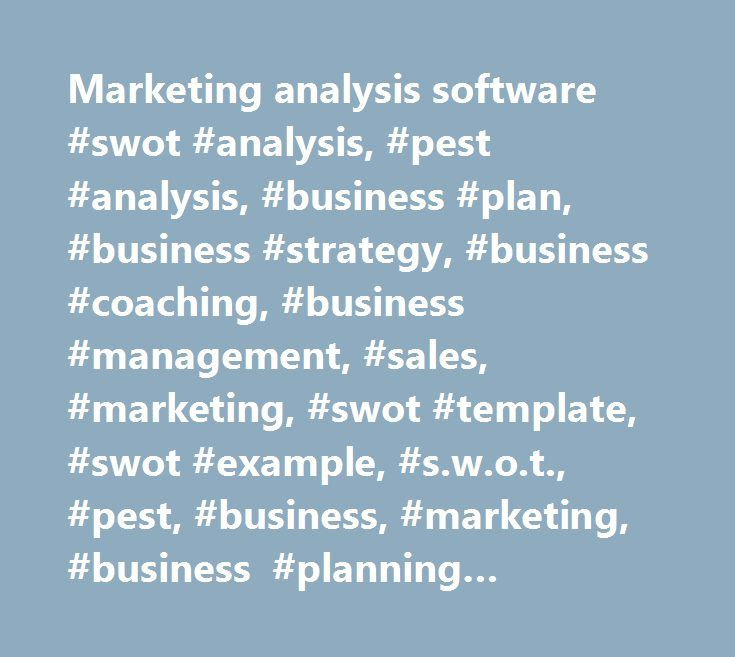 Marketing Analysis Software Swot Analysis Pest Analysis