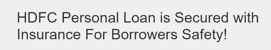 Hdfc Personal Loan Is Secured With Insurance For Borrowers Safety In 2020 Personal Loans The Borrowers Loan