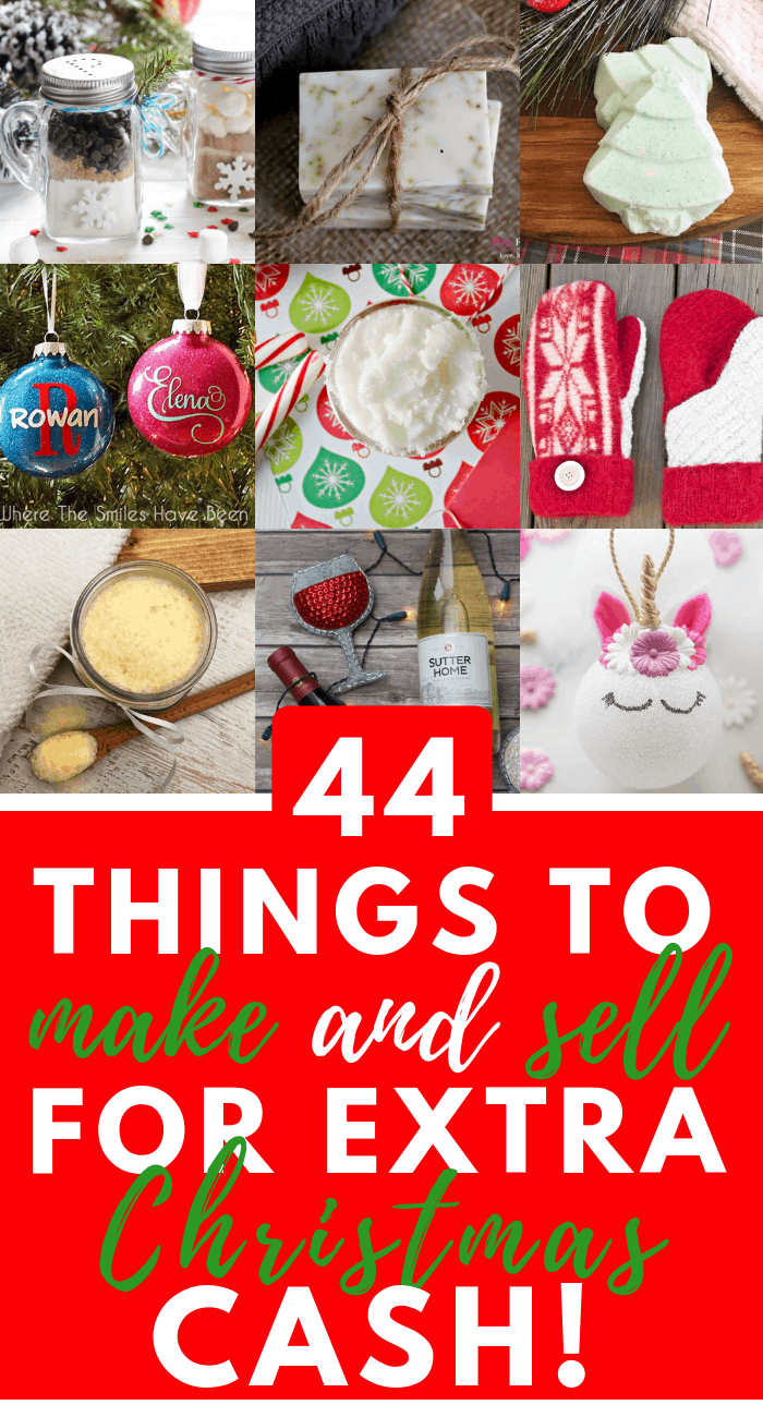 44 Amazing Things To Make And Sell For Christmas Cash Christmas Crafts To Sell Make Money Money Making Crafts Christmas Crafts To Make