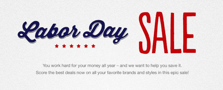 18f9b254f35 6PM – Labor Day Sale!