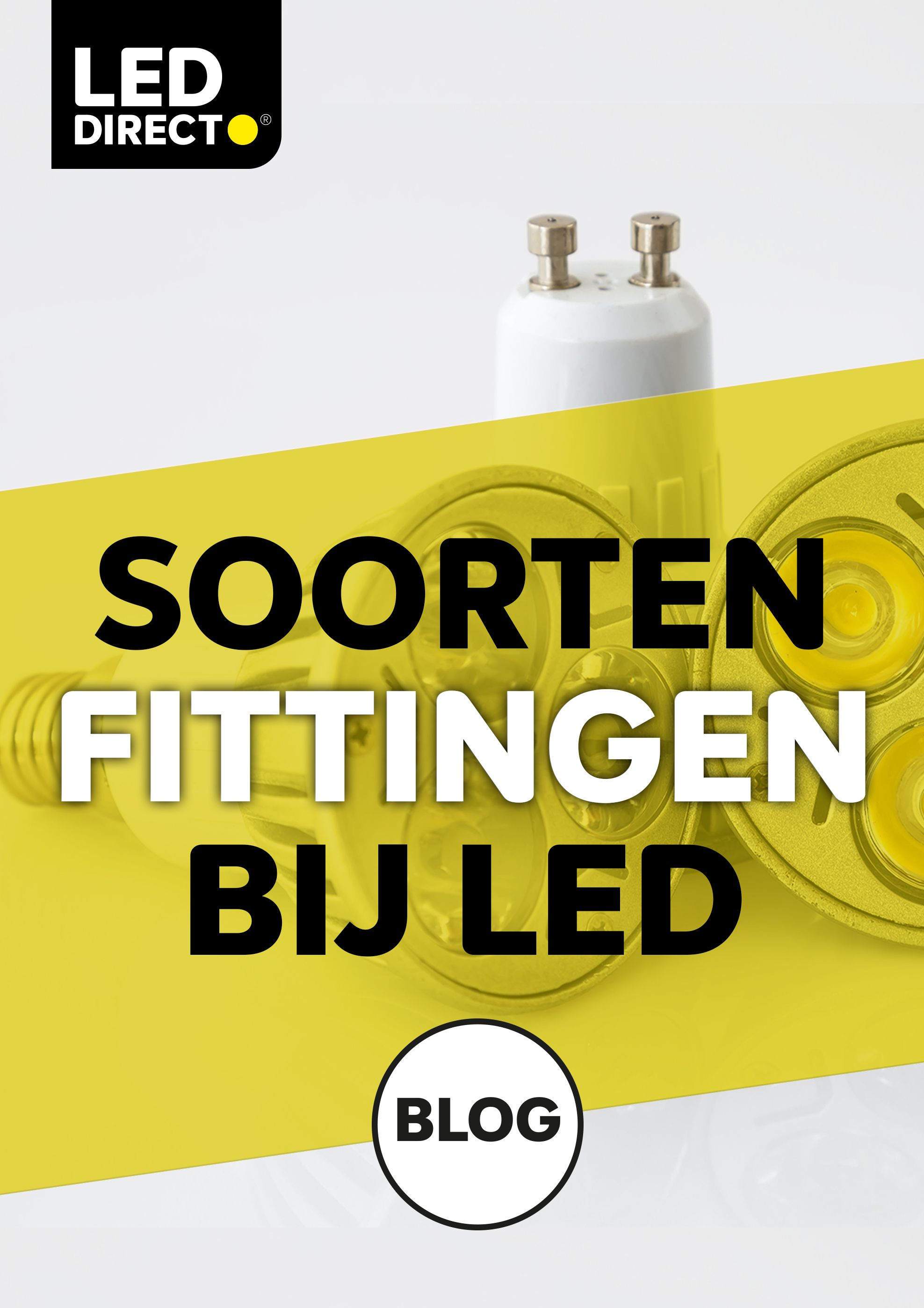 Soorten Fittingen Bij Led In 2020 Led Fitting Lampen