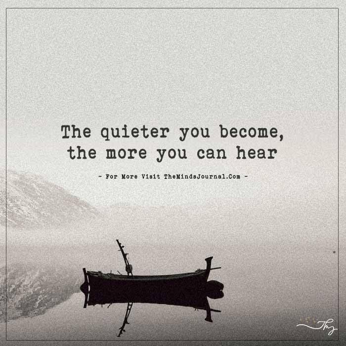 The Quieter You Become The More You Can Hear Silent Quotes Silence Quotes Words Quotes