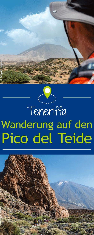 Wanderung Auf Den Pico Del Teide Teneriffa Teneriffa Urlaub Spanien Reise