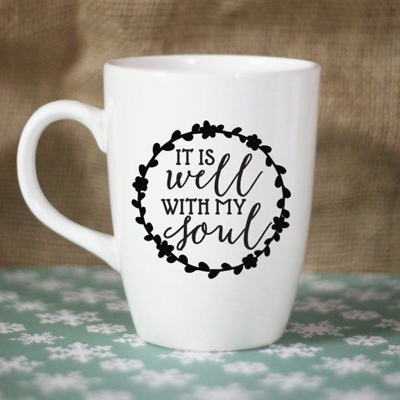 DIY Mug Decal: It is well with my soul by RebeccaLaneGraphics