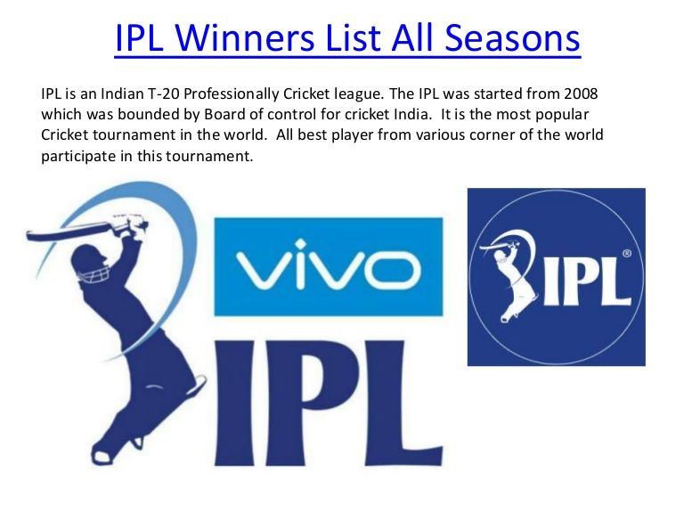 Ipl winners list all seasons from 2008 to All season winner and runner-up list. In IPL 2016 champions will be decided after final match sunrises Hyderaba…