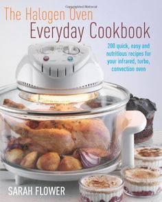 Halogen Countertop Convection Oven Recipes Pinterest And