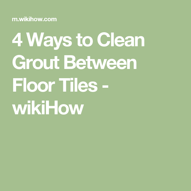 Clean Grout Between Floor Tiles Clean Grout Grout And Household