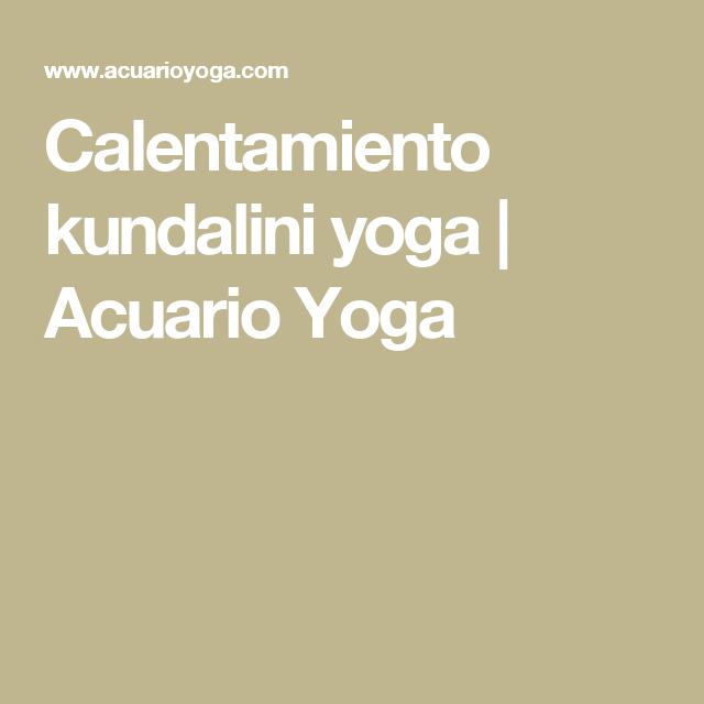 Calentamiento kundalini yoga   Acuario Yoga