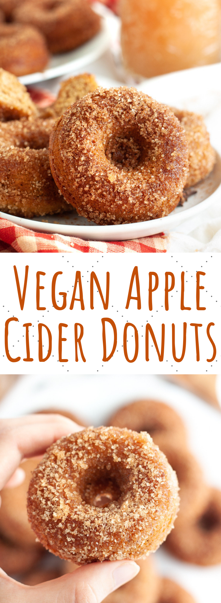 Vegan Apple Cider Donuts These yummy moist vegan apple cider donuts are easy to make and full of cinnamon, nutmeg and cloves, then rolled in cinnamon sugar!