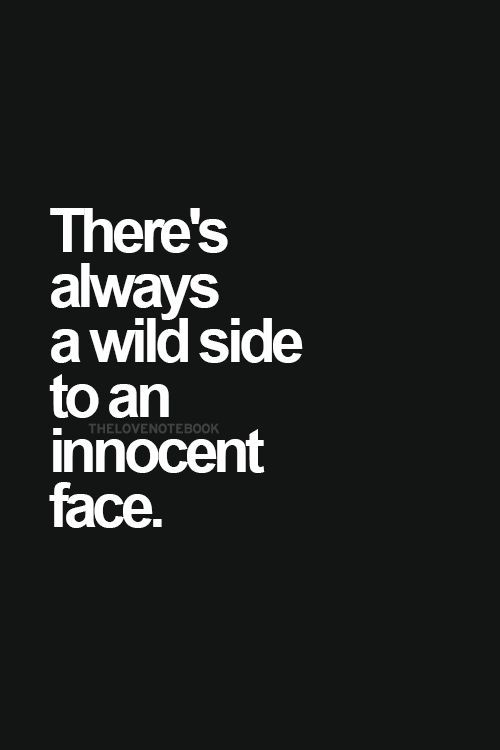 e191831cbdd7e There s always a wild side to an innocent face ❥