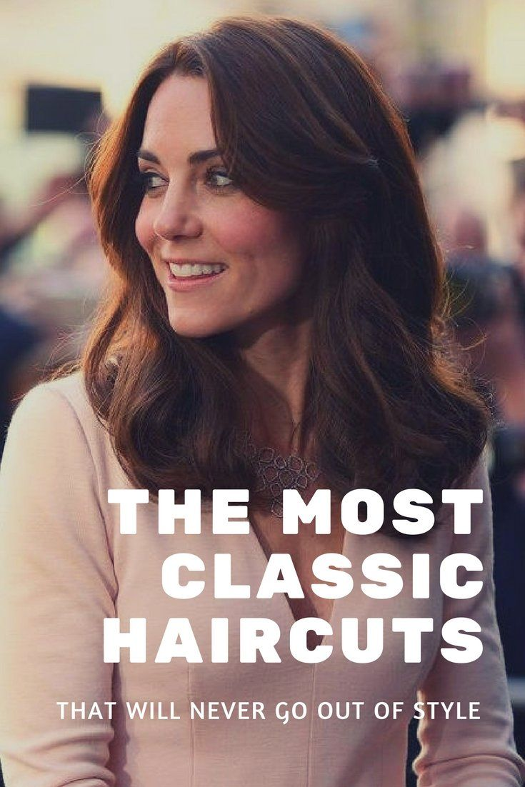 17 Classic Haircuts That Will Never Go Out Of Style Pinterest