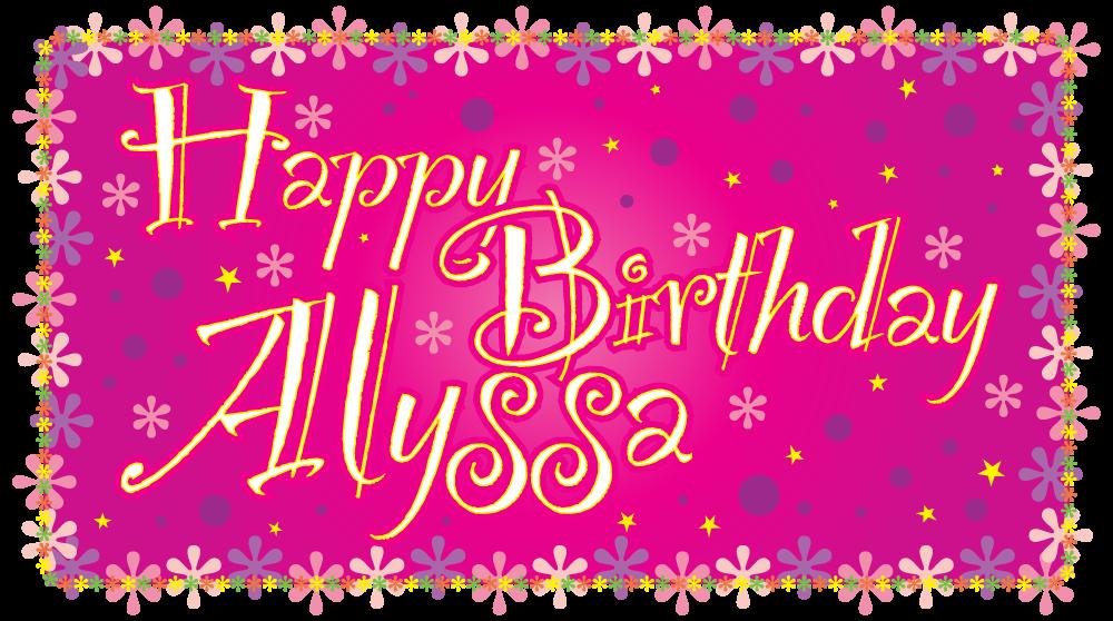 Today Was My Best Friend Birthday I Just Want To Say Happy Birthday Alyssa I Wish Your Dreams Co Happy Birthday Dana My Best Friend S Birthday Happy Birthday