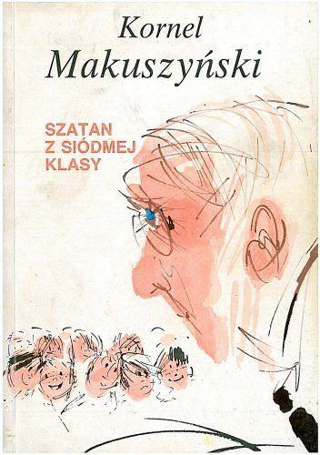 Szatan Z Siodmej Klasy Kornel Makuszynski Children S Books Good Old Times Books
