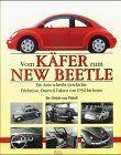 Vom Käfer zum new Beetle: Ein Auto schreibt Geschichte : Erlebnisse, Daten & Fakten von 1930 bis heute