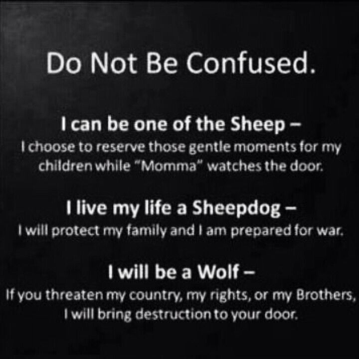 I Can Be One Of The Sheep I Live My Life A Sheepdog I Will Be A Wolf Warrior Quotes Police Quotes