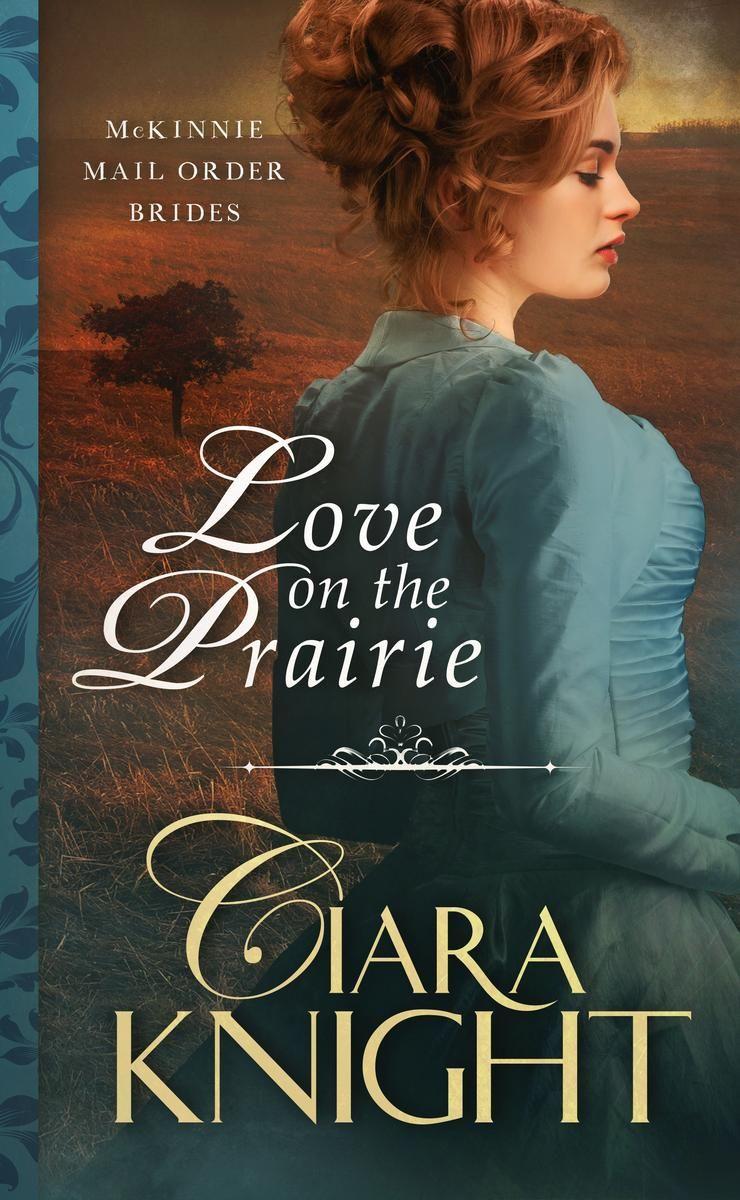 Ciara knight love on the prairie mail order bride