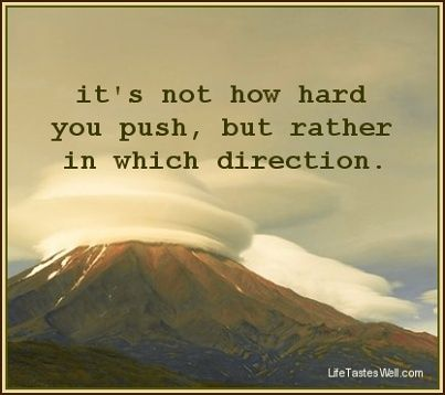 It's not how hard you push, but rather in which direction.