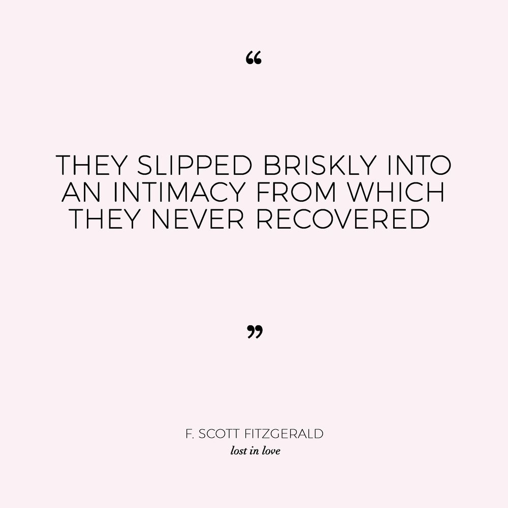 Love Quotes F Scott Fitzgerald F Scott Fitzgeraldthey Slipped Briskly Into An Intimacy From