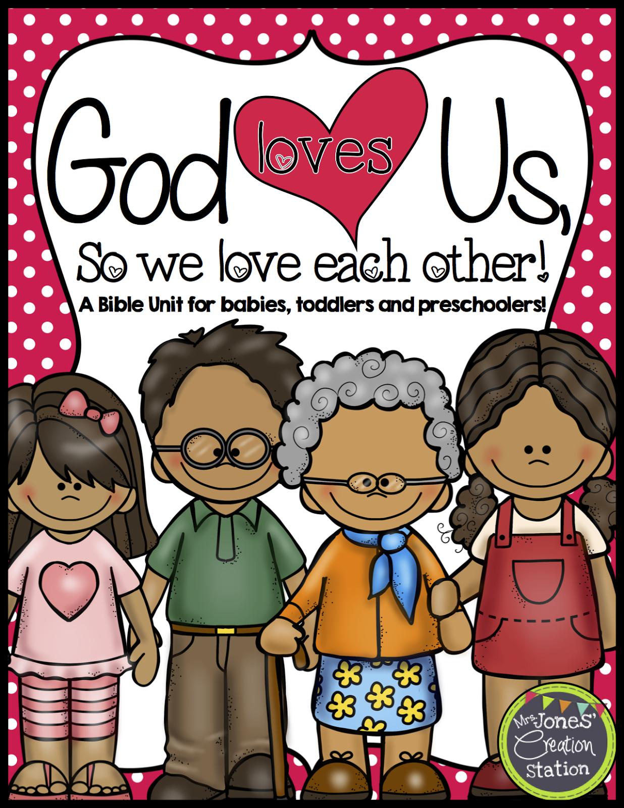 God Loves Us So We Love Each Other Unit For Babies