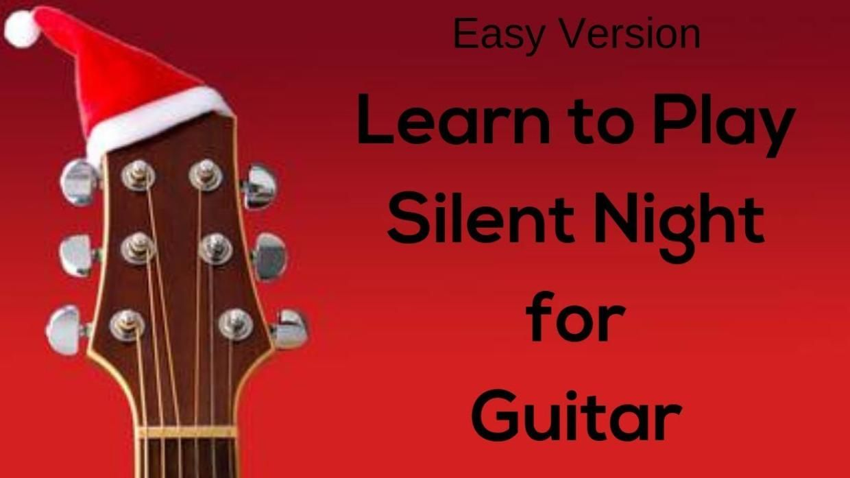 Learn To Play A Fun And Easy Version Of Silent Night For Guitar Learn How To Play Silent Night Easy Guitar Guitar Easy Guitar Silent Night Christmas Song