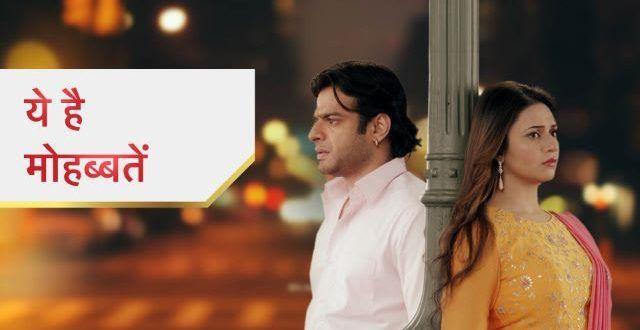 Yeh Hai Mohabbatein 26 July 2019 Full Episode Written