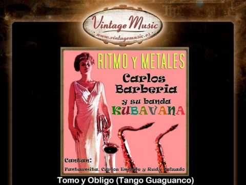 Carlos Barberia y su Banda Kubavana -- Tomo y Obligo (Tango Guaguanco).