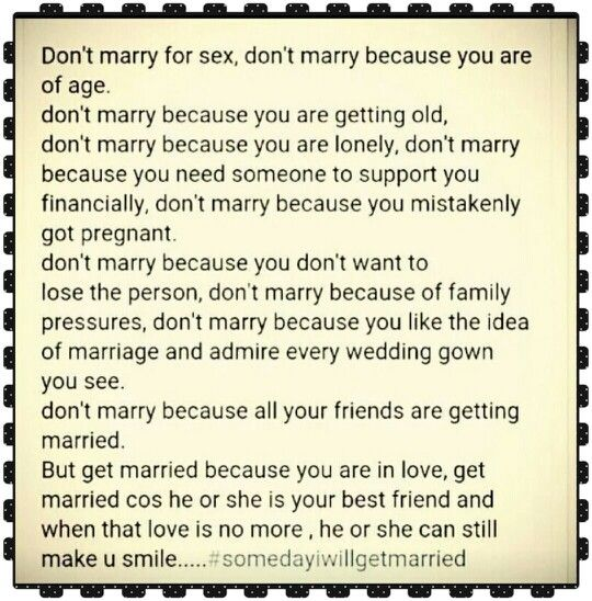 Everybody will get married but not for bad reasons.