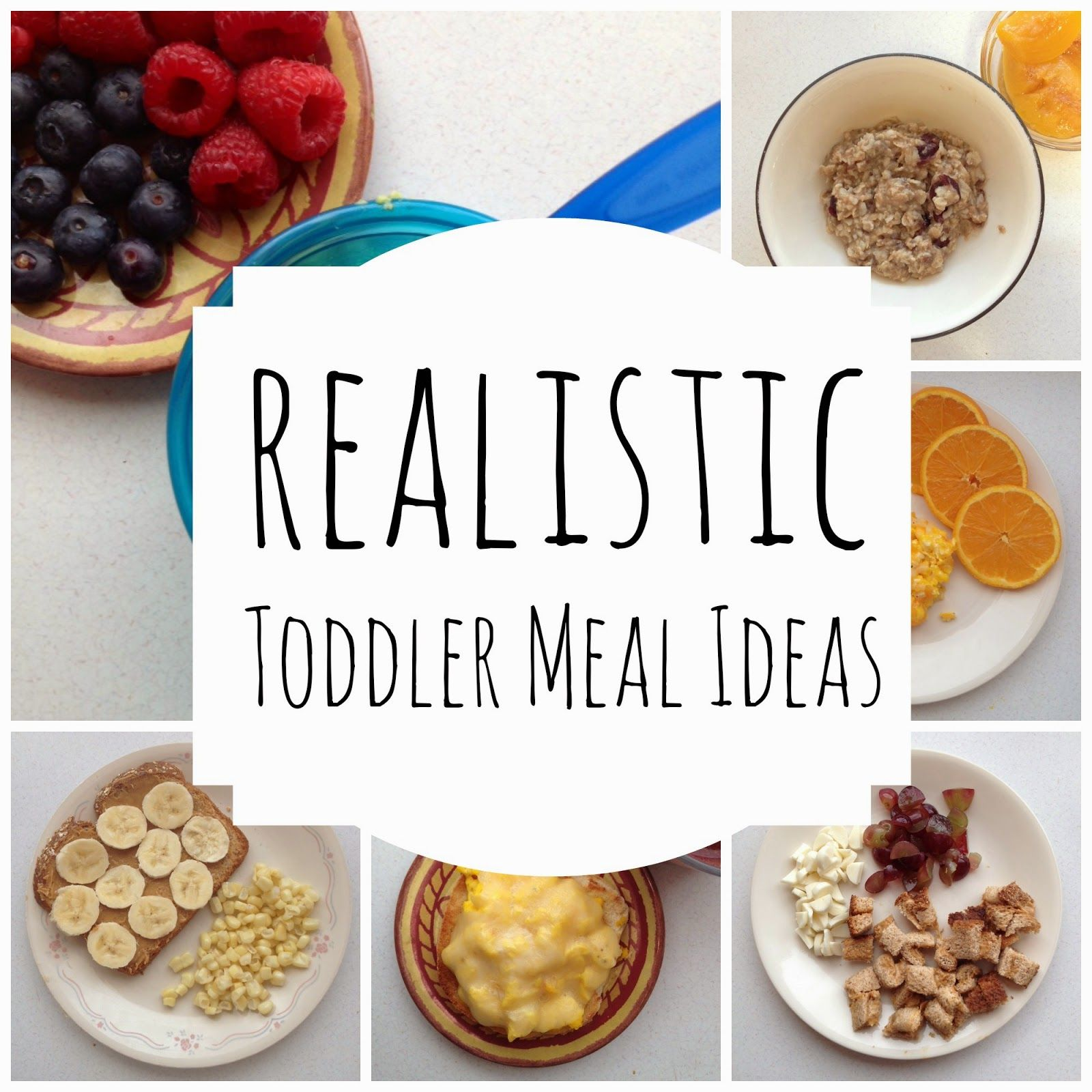 Realistic Toddler Meal Ideas